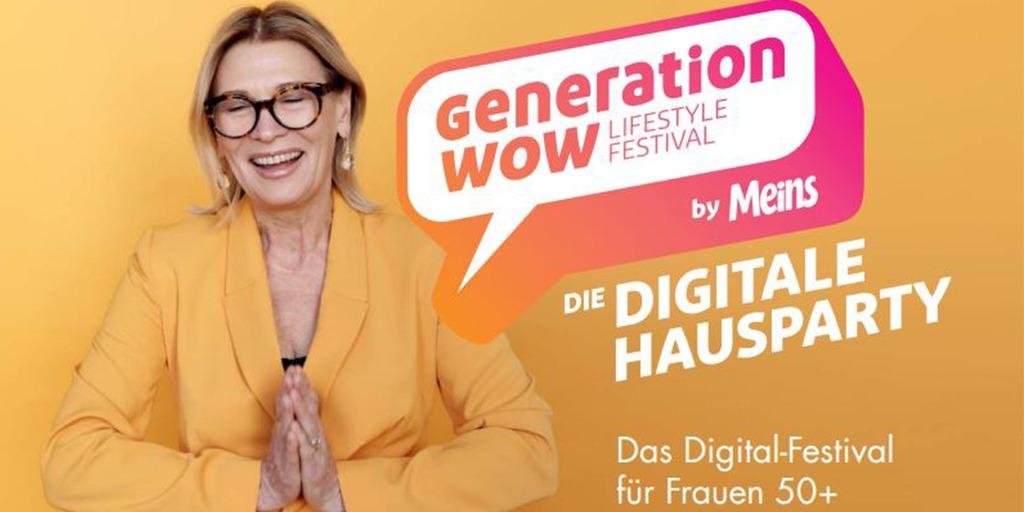 Gen. WOW – die erste digitale Hausparty für Frauen 50plus by MEINS
